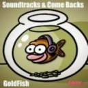 Goldfish - Soundtracks & Comebacks (Shaun Duvet & Soft Serve Swimming with the fishes 320)