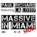 Paul Richard feat La Lobby - Massive In Miami Now