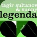 Tagir Sultanov & Sunny - Legenda (Original)