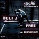 Deli J  - Free (Shufunk Remix)