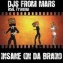 DJs From Mars & Fragma - Insane (In Da Brain) (Db Pure Extended Remix)