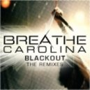 Breathe Carolina  - Blackout (Tek-One Remix)