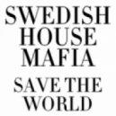 Swedish House Mafia - Save The World (v-work breaks remix)