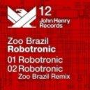 Zoo Brazil - Robotronic (Original Mix)