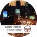 dusty rocket - day by day