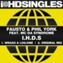 Fausto & Phil York feat. MC Da Syndrome - I.H.D.S. (Original Mix)