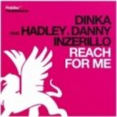 Dinka feat. Hadley & Danny  Inzerillo - Reach For Me (Original Mix)