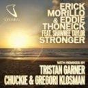 Erick Morillo & Eddie Thoneick  Feat Shawnee Taylo - Stronger (Chuckie & Gregori Klosman Remix)
