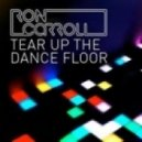 Ron Carroll - Tear Up The Dancefloor (Jay Wainwright Extended Mix)