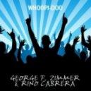 George F. Zimmer, Rino Cabrera - Whoopi-Doo (Original Mix)