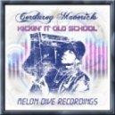 Corduroy Mavericks - Kickin it Old School (Original)