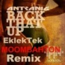 Antranig - Back That Up (EklekTek Remix)
