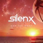 Silenx - Far Far Away (Original Mix)