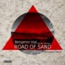 Benjamin Vial Feat. Mc Freeflow  -  Road Of Sand-cut- (Refracture Remix)