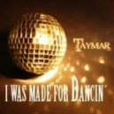 Taymar - I Was Made For Dancin (Original Club Mix)