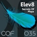 Elev8  - Secrets of Maya (Original Mix)