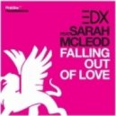EDX feat. Sarah McLeod vs. Sebastian Ingrosso & Alesso - Calling Out Of Love (EDX\'s Love Mashup Mix)