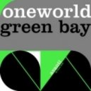 Oneworld - Green Bay (Original Mix)