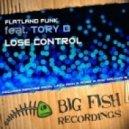 Flatland Funk, Tory D - Lose Control (Lazy Rich & Robb G remix)