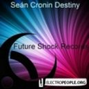 Sean Cronin - Destiny (Original Mix)