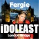 Fergie - London Bridge (iDOLEAST Bootleg)