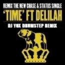 CHASE & STATUS Feat Delilah - Time (DJ YOX Drumstep remix)