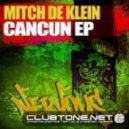 Mitch De Klein - Cancun (Original Mix)