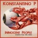 Konstantino P - Innocent People (Original Mix)