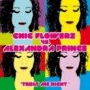 Chic Flowerz & Alexandra Price - Treat Me Right (Paris Remix)