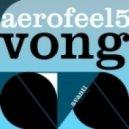 Aerofeel5 - Vong (Sezer Uysal Remix)