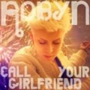 Robyn - Call Your Girlfriend (Sultan & Ned Shepard Remix Club)
