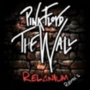 Pink Floyd - Another Brick In The Wall (Relanium Main Remix)