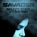 Mazzy Star - Into Dust ( Savager Remix )