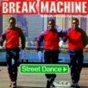 Break Machine - Street Dance 2011 (Jerem A Club Mix)