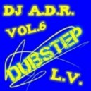 DJ A.D.R. -  - DUBSTEP vol.6 [Love Valeria]