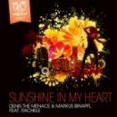 Denis The Menace, Rachele, Markus Binapfl - Sunshine In My Heart (Dj Kone & Marc Palacios Remix)