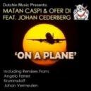 Matan Caspi & Ofer Di ft. Johan Cederberg - On A Plane (Original Mix)