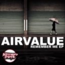 Airvalue - Remember Me (Original Mix)