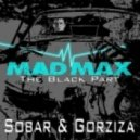 Sobar and Gorziza - Mad Max (Meiko S Deadly Remix)