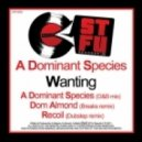 A Dominant Species - Wanting (Original Mix)