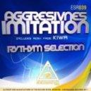 Aggresivnes & Kiwa - Imitation (Original Mix)