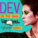 DEV - In the Dark ( POINT BLANK REMIX )