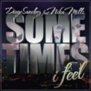 Diego Sanchez, Nika Mills - Sometimes I Feel (Original Mix)