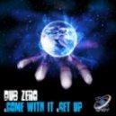 Dub Zero - Come With It (Original Mix)