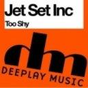 Jet Set Inc. - Too Shy (Mankz Remix)