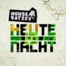 Housebatze - Heute Nacht