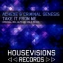Criminal Genesis and Achexe - Take It from Me (Alpa De Vale Remix)