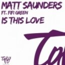 Matt Saunders ft Fifi Green - Is This Love (Original Mix)