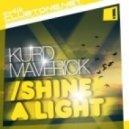 Kurd Maverick - Shine A Light (Botz & Flydrums & Dani Villa Remode Mix)