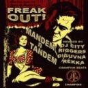 Mandem N Tandem - Freak Out (Rekka Remix)